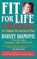 Fit for Life : A New Beginning, the Ultimate Diet and Health Plan