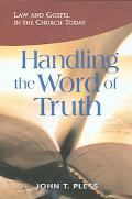 Handling the Word of Truth Law and Gospel in the Church Today
