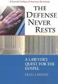 Defense Never Rests A Lawyer's Quest for the Gospel