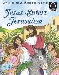 Arch-Jesus Enter Jerusalem; Learn about Palm Sunday Joy; John12: 12-19; Luke 19:28-38; Mark ...