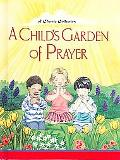 Child's Garden Of Prayer A Classic Collection