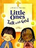 Little Ones Talk with God: A Book o Prayers