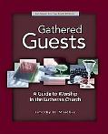 Gathered Guests: Lutheran Service Book Edition