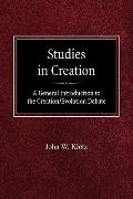 Studies in Creation A General Introduction to the Creation/Evolution Debate