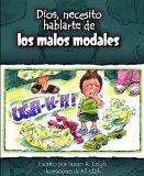 Dios, Necesito Hablarte de Los Malos Modales (Dios, Necesito Hablarte / God I Need) (Spanish...