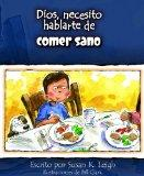 Dios, necesito hablarte de... Comer sano (God I Need to Talk to You about Healthy Eating) (D...