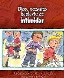 Dios, necesito hablarte de...intimidar (Spanish Edition)