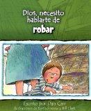 Dios, necesito hablarte de...robar (Spanish Edition)