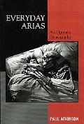 Everyday Arias An Operatic Ethnography