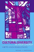 Talking About Cultural Diversity in Your Church Gifts and Challenges