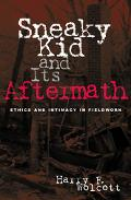 Sneaky Kid and Its Aftermath Ethics and Intimacy in Fieldwork