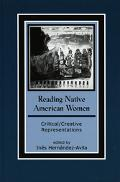 Reading Native American Women Critical/Creative Representations