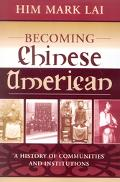 Becoming Chinese American A History of Communities and Institutions
