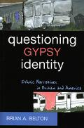 Questioning Gypsy Identity Ethnic Narratives In Britain And America