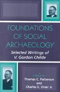 Foundations of Social Archaeology Selected Writings of V. Gordon Childe