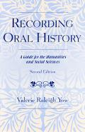 Recording Oral History A Guide for the Humanities and Social Sciences