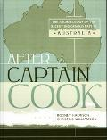 After Captain Cook The Archaeology of the Recent Indigenous Past in Australia