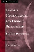 Feminist Methodologies For Critical Researchers Bridging Differences