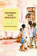 Performing Black Masculinity Race, Culture, And Queer Identity