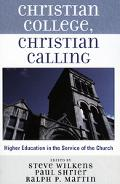 Christian College, Christian Calling Higher Education in the Service of the Church