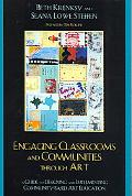 Engaging Classrooms and Communities Through Art: A Guide to Designing and Implementing Commu...