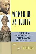 Women in Antiquity Theoretical Approaches to Gender and Archaeology