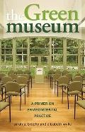 Green Museum : A Primer on Environmental Practice