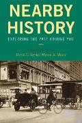Nearby History: Exploring the Past Around You (American Association for State and Local Hist...
