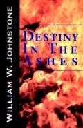 Destiny in the Ashes