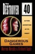 Dangerous Games (The Destroyer #40)