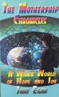 Mothership Chronicles A Wider World of Hope and Joy