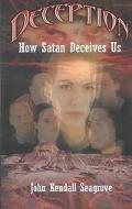Deception How Satan Deceives Us