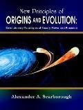 New Principles of Origins and Evolution Revolutionary Paradigms of Beauty, Power and Precision