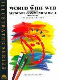 World Wide Web Featuring Netscape Communicator 4 Software Illustrated Standard Edition