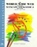 Worldwide Web Featuring Netscape Navigator 4 Software Illustrated Brief Edition