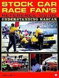 Stock Car Race Fan's Reference Guide Understanding Nascar
