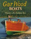 Gar Wood Boats Classics of a Golden Era