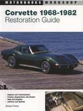 Corvette Restoration Guide 1968-1982