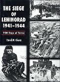 Siege of Leningrad, 1941-1944 900 Days of Terror