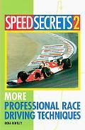 Speed Secrets 2 More Professional Race Driving Techniques