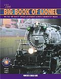 Big Book Of Lionel The Complete Guide To Owning and Running America's Favorite Toy Trains