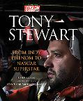 Tony Stewart From Indy Phenom to Nascar Superstar