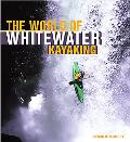 World Of Whitewater Kayaking