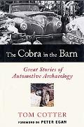 Cobra in the Barn Great Stories of Automotive Archaeology