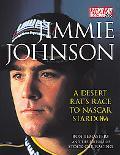 Jimmie Johnson A Desert Rat's Race to Nascar Stardom