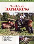 Small-Scale Haymaking How to Get Started