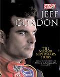 Jeff Gordon The Nascar Superstar's Story