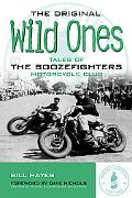 Original Wild Ones Tales of the Boozefighters Motorcycle Club Est. 1946