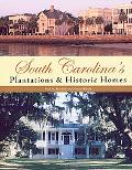 South Carolina's Plantations & Historic Homes
