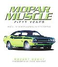 Mopar Muscle Fifty Years Doge, Plymouth & Chrysler Performance